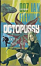 Octopussy and 007 in New York by I Fleming