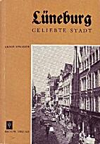 Lüneburg. Geliebte Stadt by Ernst Strasser
