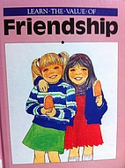 Learn the Value of Friendship by Elaine P.…