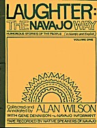 Laughter: The Navajo Way by Alan Wilson
