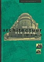 Architectuurgids Den Haag 1800-1940 by…