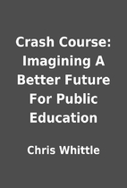 Crash Course: Imagining A Better Future For…