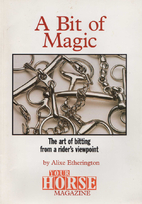 A Bit of Magic The Art of Bitting From a…
