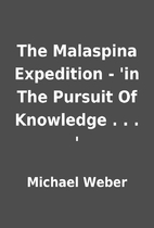The Malaspina Expedition - 'in The…