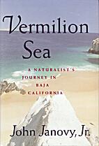 Vermilion Sea : A Naturalist's Journey in…