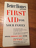 First Aid for Your Family by Better Homes…