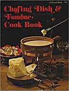 Chafing Dish & Fondue Cook Book by Various…