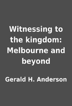 Witnessing to the kingdom: Melbourne and…