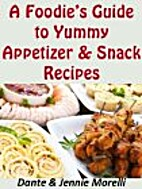 A Foodie's Guide to Yummy Appetizer & Snack…