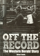 Off the record : the Western Herald story by…