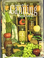 Country Canning Cookbook by James R. Coffey