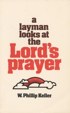 A layman looks at the Lord's prayer by W.…