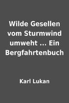 Wilde Gesellen vom Sturmwind umweht ... Ein…