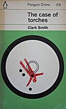 The Case of Torches by Clark Smith