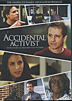 Accidental Activist by American Family…