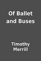 Of Ballet and Buses by Timothy Merrill