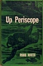 Up Periscope by Robb White