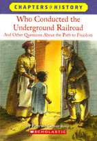 Who Conducted the Underground Railroad?: And…