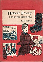 Robert Peary: Boy of the North by Electa…