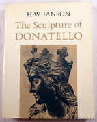 The sculpture of Donatello by H. W. Janson