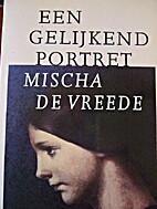 Een gelijkend portret by Mischa De Vreede