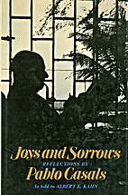 Joys and Sorrows by Pablo Casals