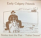 Early Calgary friends : stories of the past…