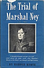 The trial of Marshal Ney: His last three…