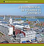 Le Vieux-Montréal, un « quartier de…