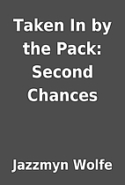 Taken In by the Pack: Second Chances by…