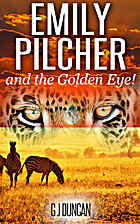 Emily Pilcher and the Golden Eye! (The…