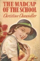 The Madcap of the School by Christine…