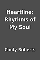 Heartline: Rhythms of My Soul by Cindy…
