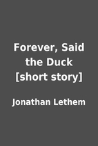 Forever, Said the Duck [short story] by…