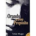 Orando com Propósito by Vitor Hugo Mendes…