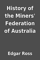 History of the Miners' Federation of…