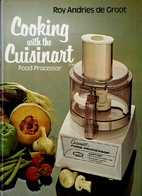Cooking with the Cuisinart food processor by…