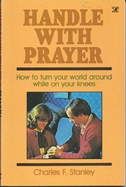 Handle With Prayer by Charles F. Stanley
