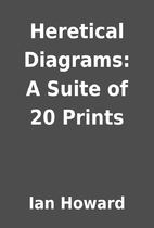 Heretical Diagrams: A Suite of 20 Prints by…