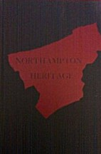 NORTHAMPTON HERITAGE: THE STORY OF AN…
