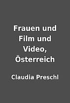 Frauen und Film und Video, Österreich by…