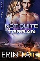 Not Quite Terran Part 1 (Not Quite Terran,…