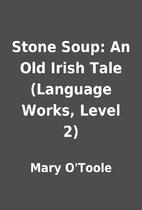 Stone Soup: An Old Irish Tale (Language…