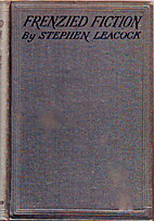 Frenzied Fiction by Stephen Leacock