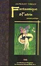 Fantasmique & faërie by Julie Proust Tanguy