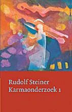 Karmaonderzoek 1 by Rudolf Steiner