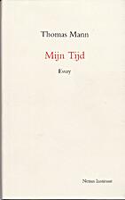 Mijn tijd : essay by Thomas Mann