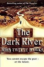The Dark River: A by Michael Richan