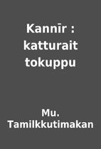Kannīr : katturait tokuppu by Mu.…