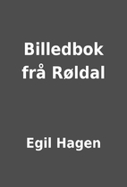 Billedbok frå Røldal by Egil Hagen